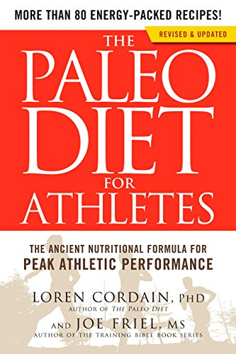The Paleo Diet for Athletes: The Ancient Nutritional Formula for Peak Athletic Performance por Loren Cordain