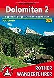 Bergwanderungen in den Dolomiten, Bd.2, Eggentaler Berge mit Latemar und Rosengarten (Rother Wanderführer)