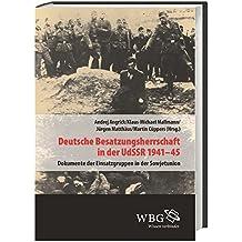 Deutsche Besatzungsherrschaft in der UdSSR 1941-45: Dokumente der Einsatzgruppen in der Sowjetunion Band II (Veröffentlichungen der Forschungsstelle Ludwigsburg)