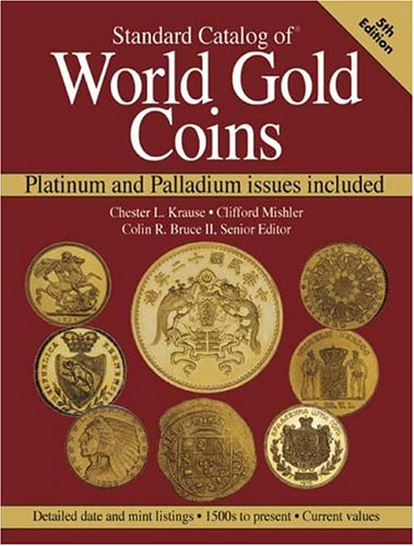 Standard Catalog of World Gold Coins: Platinum and Palladium Issues included - Gold Seal Häuser