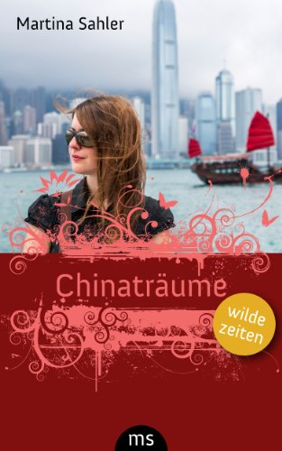 Chinaträume (Wilde Zeiten) (Zeit, Reisen, Erotik)