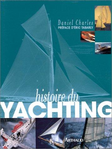 Histoire du yatching par Daniel Charles
