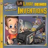 Jimmy Neutron, un garçon génial : Le Livre de mes inventions