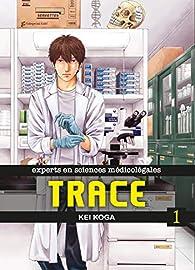 Trace, tome 1 par Kei Koga