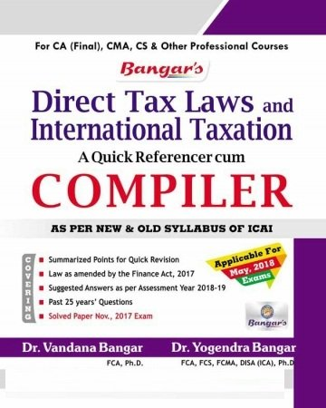 Aadhya Prakashan Direct Tax Laws and International Taxation A Quick Referencer cum Compiler Old and New Syllabus both
