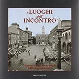 Scarica Libro I luoghi dell incontro Momenti e spazi di vita sociale nell Italia postunitaria (PDF,EPUB,MOBI) Online Italiano Gratis