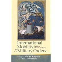 International Mobility in the Military Orders (Twelfth to Fifteenth Centuries): Travelling on Christ's Business