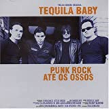 Songtexte von Tequila Baby - Punk Rock Até Os Ossos