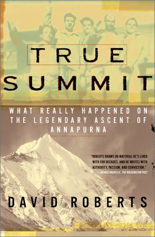 True Summit: What Really Happened on the Legendary Ascent on Annapurna par Roberts