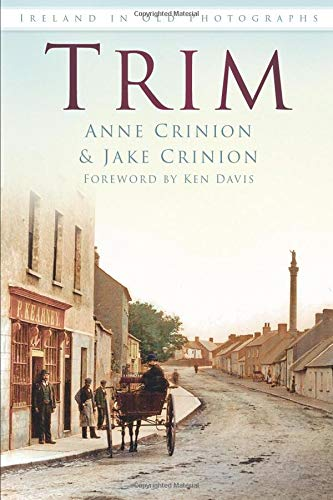 Trim (Ireland in Old Photographs) Ort Trim