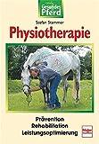 Physiotherapie: Prävention - Rehabilitation - Leistungsoptimierung (Gesundes Pferd)