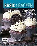 Basic Backen – Cupcakes, Muffins und Co.: Grundlagen & Rezepte für süße Kleinigkeiten