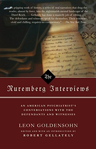 The Nuremberg Interviews: An American Psychiatrist's Conversations with the Defendants and Witnesses