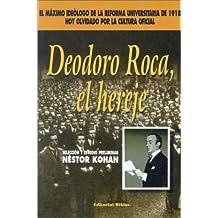 Deodoro Roca, El Hereje: Seleccion y Estudio Preliminar
