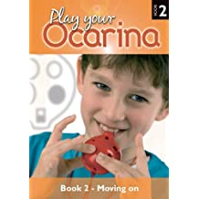 Play Your Ocarina: Moving on Bk. 2