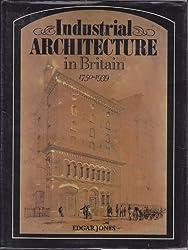 Industrial Architecture in Britain, 1750-1939