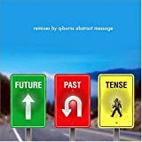 Songtexte von Q-Burns Abstract Message - Future Past Tense: Remixes by Q-Burns Abstract Message