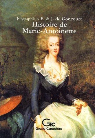 Histoire de Marie-Antoinette par Edmond de Goncourt