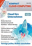 iX Kompakt - Cloud fürs Unternehmen: Cloud-Computing: Hintergrundwissen, Administration, Praxis, Anwendungen, Planung, Recht und Datenschutz
