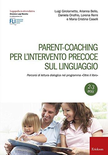 Parent-coaching per l'intervento precoce sul linguaggio. Percorsi di lettura dialogica nel programma Oltre il libro