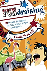 FUNdraising: 50 Proven Strategies for Successful School Fundraisers