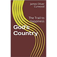 God's Country: The Trail to Happiness (English Edition)