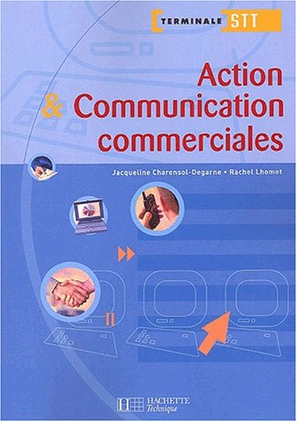 Action et communication commerciales, terminale STT ACA-ACC : Livre de l'élève