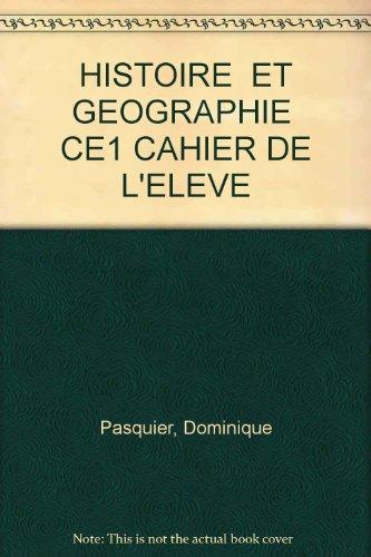 HISTOIRE ET GEOGRAPHIE CE1 CAHIER DE L'ELEVE par Dominique Pasquier