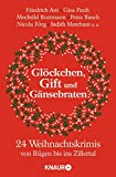 Gl?ckchen, Gift und G?nsebraten: 24 Weihnachtskrimis von R?gen bis ins Zillertal