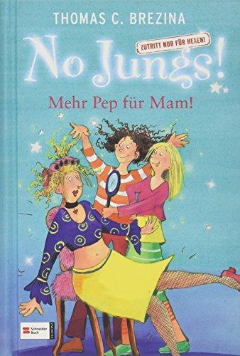 No Jungs! Zutritt nur für Hexen, Band 05: Mehr Pep für Mam!