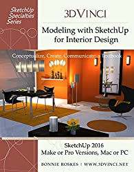 Modeling with SketchUp for Interior Design (2016): Conceptualize, Create, Communicate: a Textbook