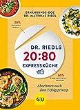 Dr. Riedls 20:80 Expressküche: Abnehmen nach dem Erfolgsprinzip (GU Diät&Gesundheit) - Matthias Riedl