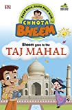 Bheem Goes to the Taj Mahal: Read More, Learn More with Chhota Bheem
