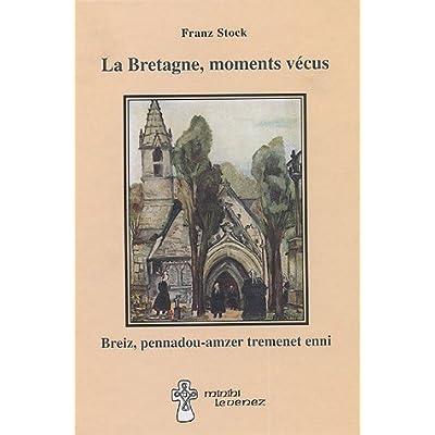 Download La Bretagne Moments Vecus Breiz Pennadou Amzer Tremenet Enni Pdf Free Drummondwolfe