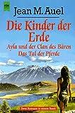 Die Kinder der Erde: Ayla und der Clan des Bären/Das Tal der Pferde