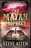 The Mayan Prophecy: Book One of The Mayan Trilogy by Steve Alten (2011-03-03)