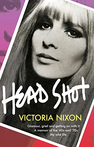 Head Shot: Glamour, grief and getting on with it (English Edition) Swinging Sixties Fashion