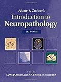 Adams & Graham's Introduction To Neuropathology (Hodder Arnold Publication)