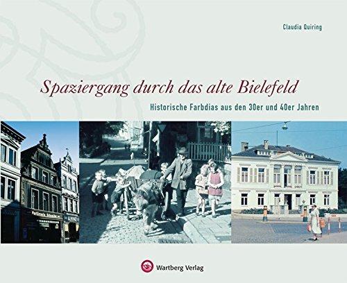 Spaziergang durch das alte Bielefeld - Historische Farbdias aus den 30er und 40er Jahren