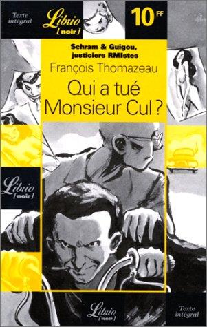 Schram et Guigou, justiciers RMistes. Qui a tué Monsieur Cul ? par François Thomazeau