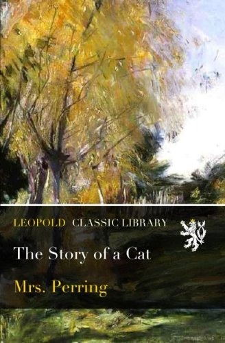 The Story of a Cat por Mrs. Perring .