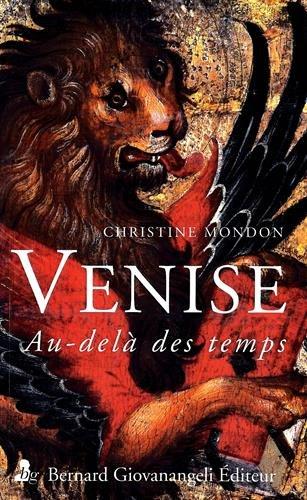 Venise, au-delà des temps par Christine Mondon