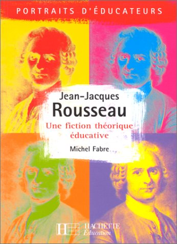 JEAN-JACQUES ROUSSEAU. Une fiction thorique ducative