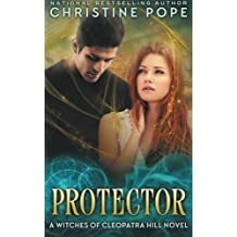 Protector (The Witches of Cleopatra Hill) (Volume 5) by Christine Pope (2015-02-23)