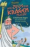 Als Zeus der Kragen platzte: Griechische Sagen neu erzählt von Dimiter Inkiow
