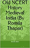 #4: Old NCERT History Medieval India (By Romila Thapar)