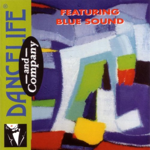 Dancelife & Company Featuring Blue Sound