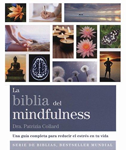 La Biblia Del Mindfulness por Patrizia Collard