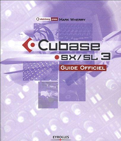 Cubase SX / SL 3 : Guide officiel