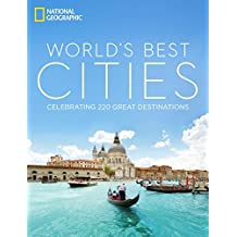 The World's Best Cities: Celebrating 220 Great Urban Destinations
